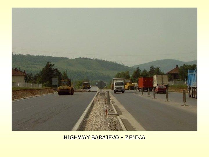 HIGHWAY SARAJEVO - ZENICA