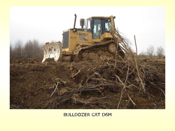 BULLDOZER CAT D 6 M