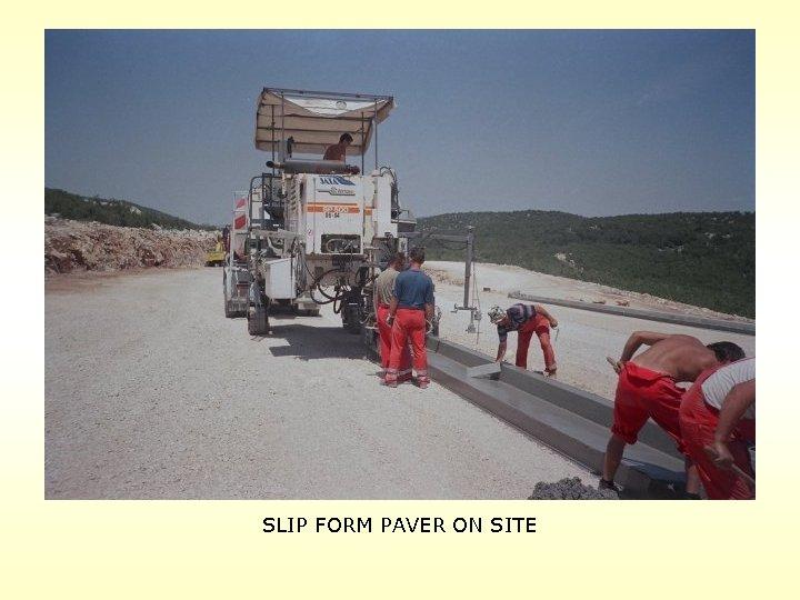 SLIP FORM PAVER ON SITE