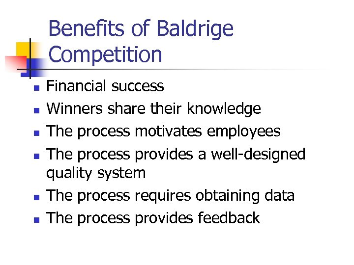 Benefits of Baldrige Competition n n n Financial success Winners share their knowledge The