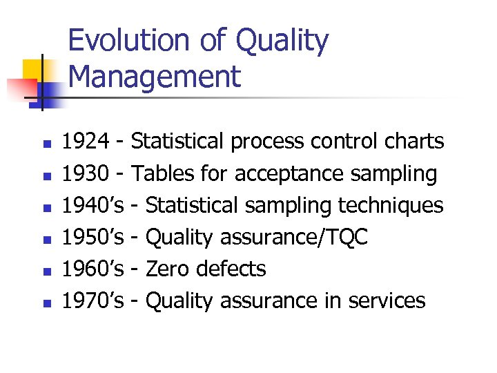 Evolution of Quality Management n n n 1924 - Statistical process control charts 1930