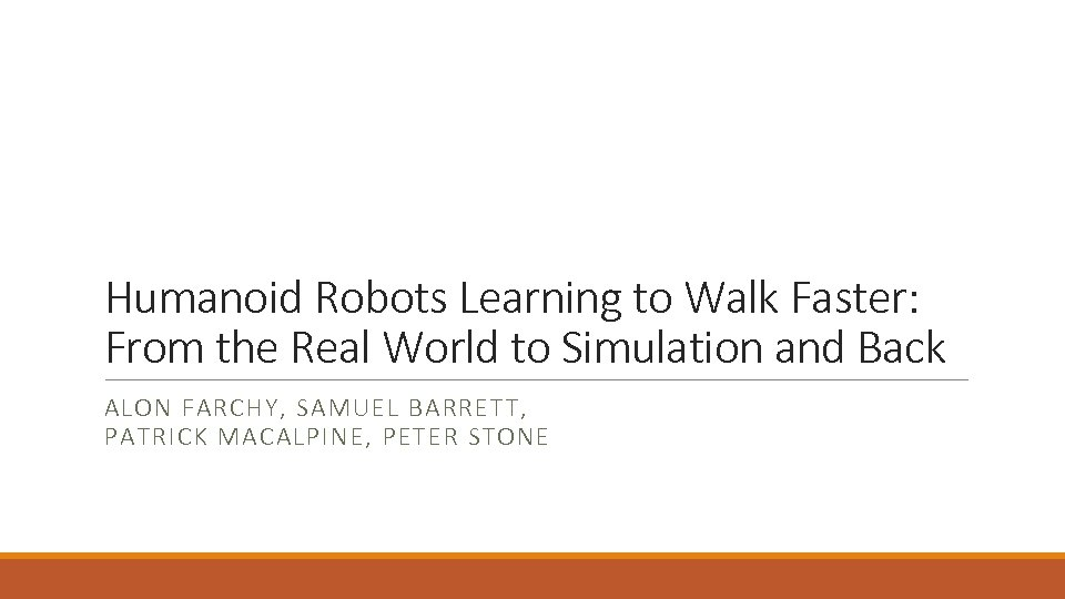Humanoid Robots Learning to Walk Faster: From the Real World to Simulation and Back