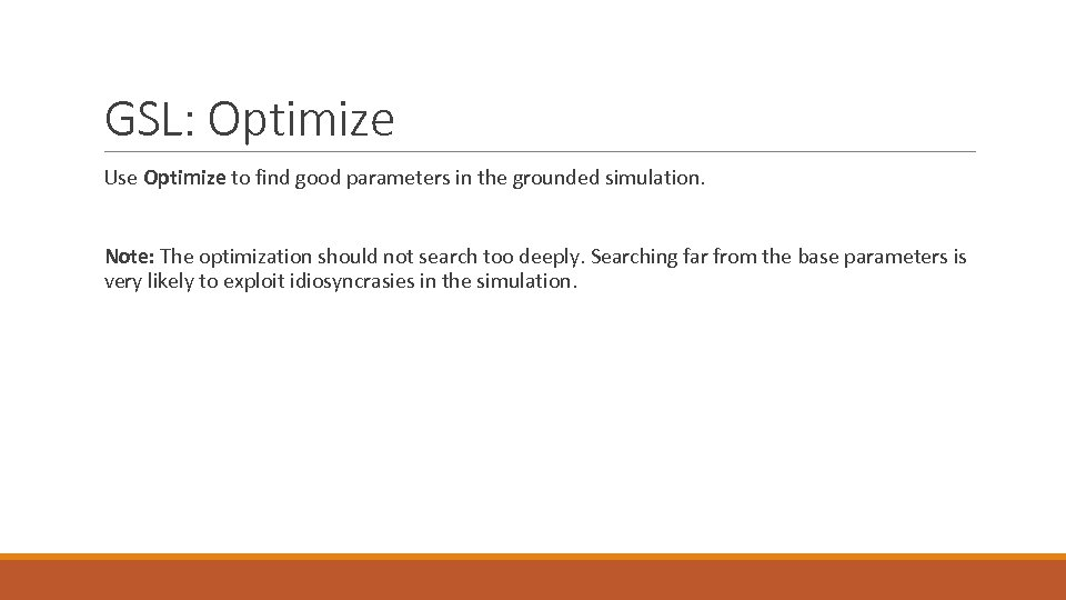 GSL: Optimize Use Optimize to find good parameters in the grounded simulation. Note: The