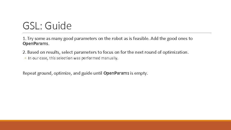 GSL: Guide 1. Try some as many good parameters on the robot as is