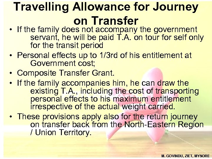 Travelling Allowance for Journey on Transfer • If the family does not accompany the