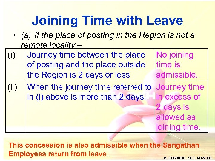 Joining Time with Leave • (a) If the place of posting in the Region