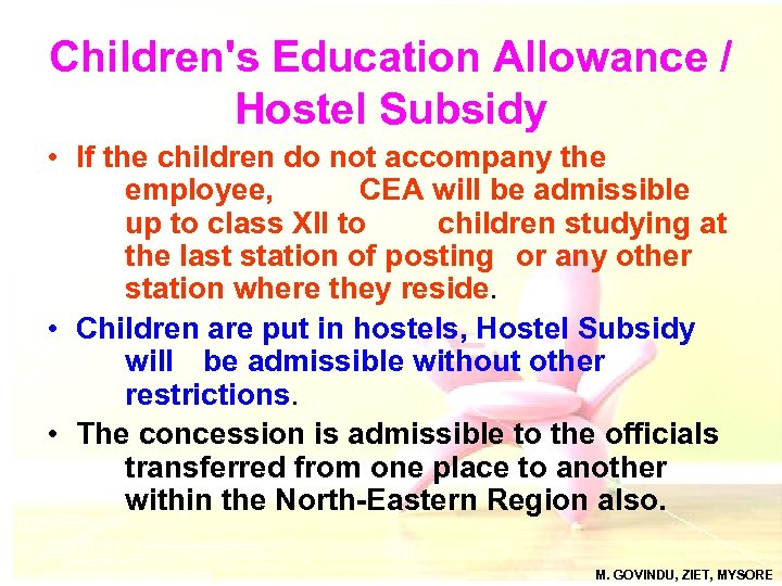 Children's Education Allowance / Hostel Subsidy • If the children do not accompany the