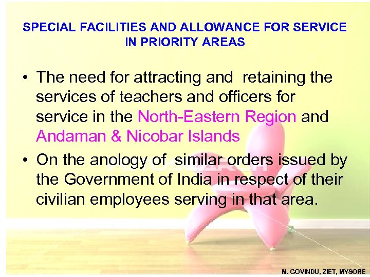 SPECIAL FACILITIES AND ALLOWANCE FOR SERVICE IN PRIORITY AREAS • The need for attracting