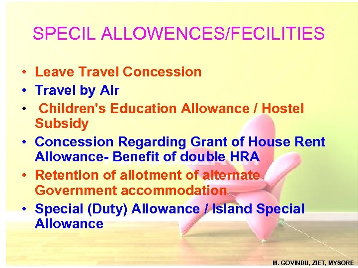 SPECIL ALLOWENCES/FECILITIES • Leave Travel Concession • Travel by Air • Children's Education Allowance