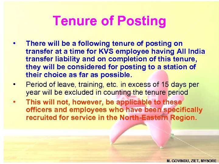 Tenure of Posting • • • There will be a following tenure of posting