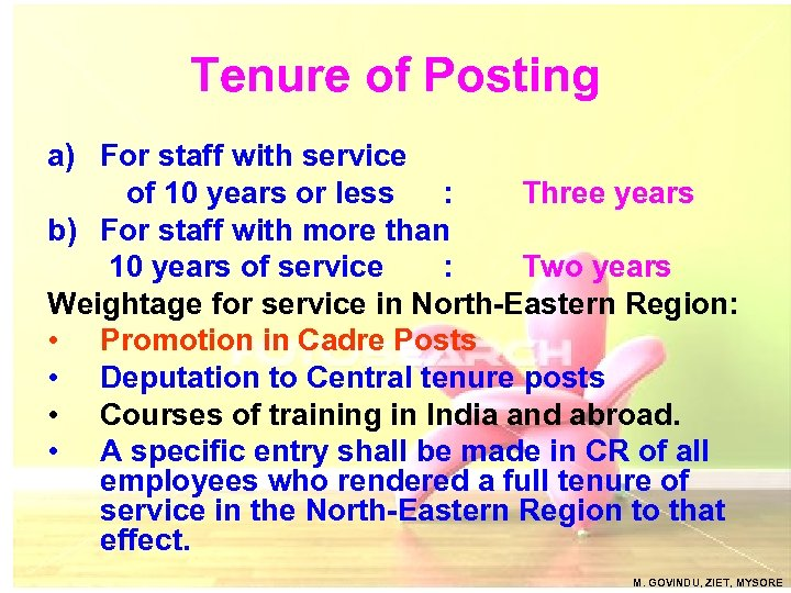 Tenure of Posting a) For staff with service of 10 years or less :