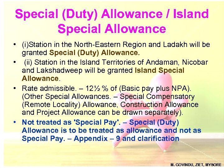 Special (Duty) Allowance / Island Special Allowance • (i)Station in the North-Eastern Region and
