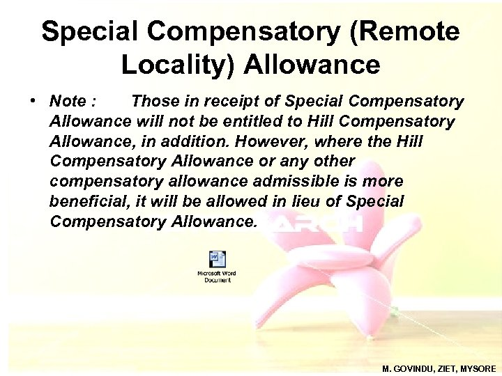 Special Compensatory (Remote Locality) Allowance • Note : Those in receipt of Special Compensatory