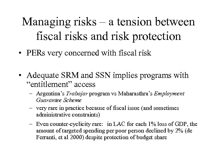 Managing risks – a tension between fiscal risks and risk protection • PERs very