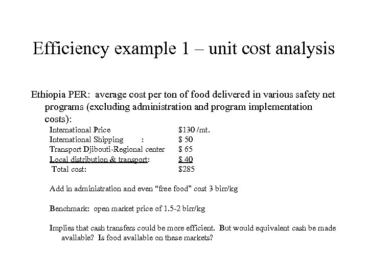 Efficiency example 1 – unit cost analysis Ethiopia PER: average cost per ton of