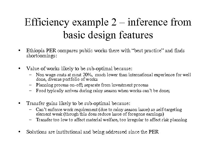 Efficiency example 2 – inference from basic design features • Ethiopia PER compares public