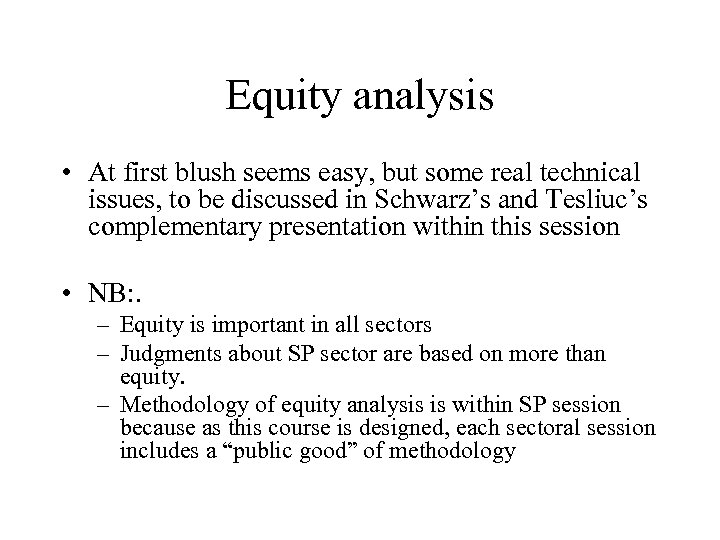 Equity analysis • At first blush seems easy, but some real technical issues, to