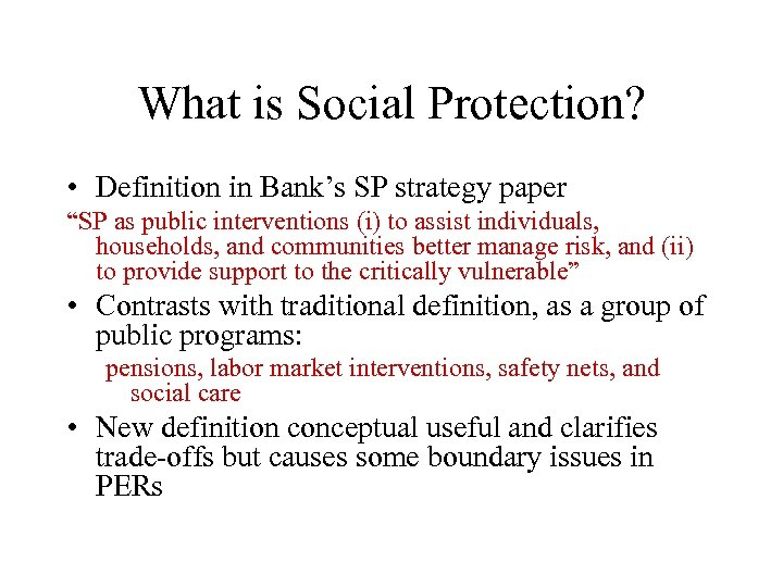 """What is Social Protection? • Definition in Bank's SP strategy paper """"SP as public"""