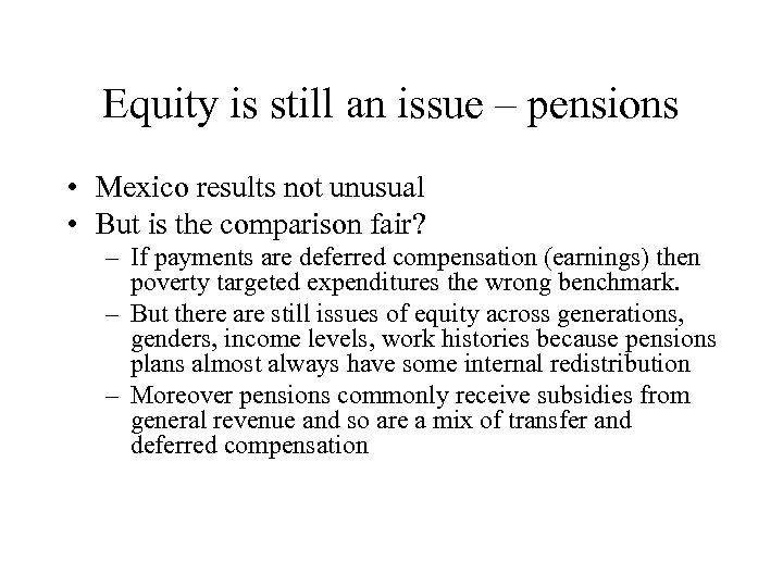 Equity is still an issue – pensions • Mexico results not unusual • But