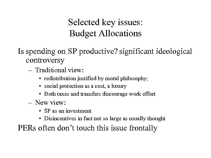 Selected key issues: Budget Allocations Is spending on SP productive? significant ideological controversy –