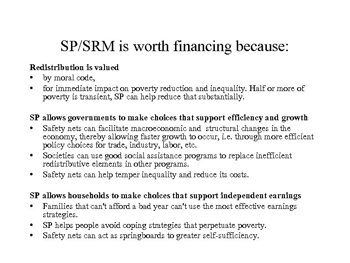 SP/SRM is worth financing because: Redistribution is valued • by moral code, • for