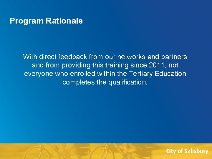 Program Rationale With direct feedback from our networks and partners and from providing this