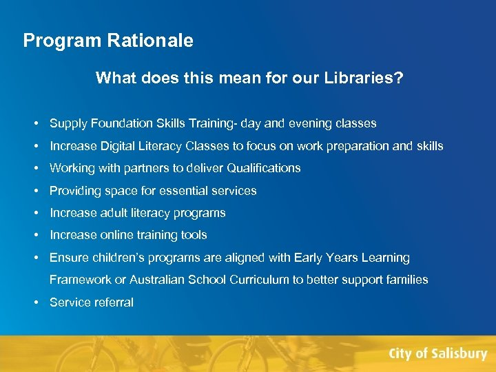 Program Rationale What does this mean for our Libraries? • Supply Foundation Skills Training-
