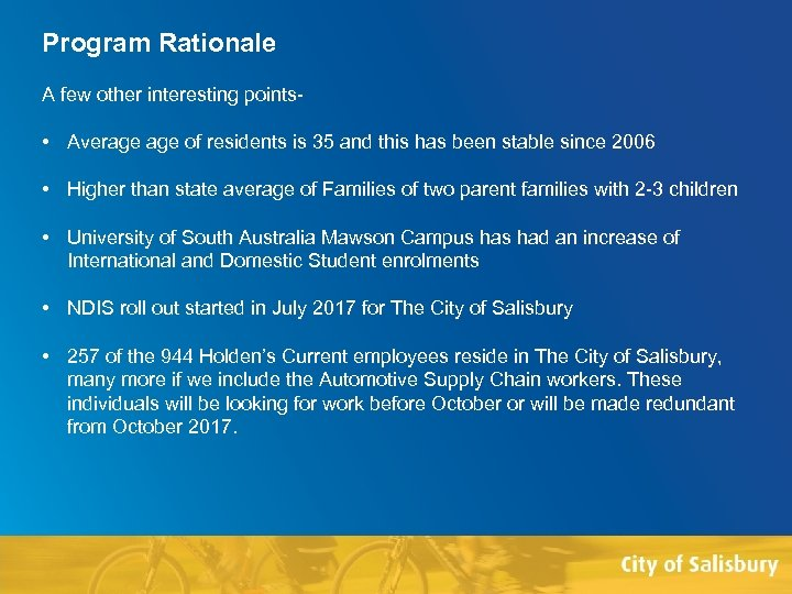 Program Rationale A few other interesting points- • Average of residents is 35 and