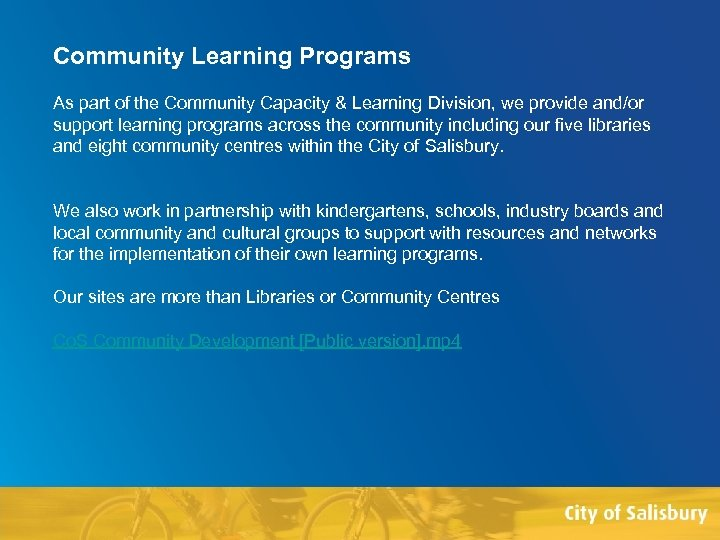 Community Learning Programs As part of the Community Capacity & Learning Division, we provide