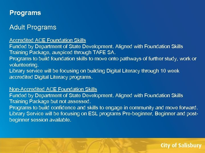 Programs Adult Programs Accredited ACE Foundation Skills Funded by Department of State Development. Aligned