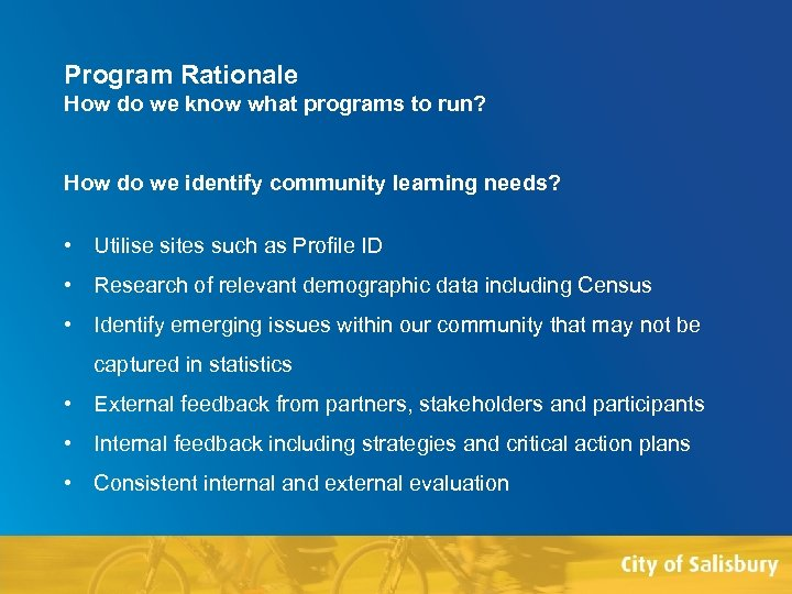 Program Rationale How do we know what programs to run? How do we identify