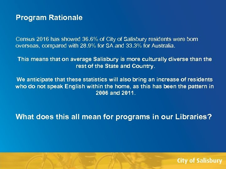 Program Rationale Census 2016 has showed 36. 6% of City of Salisbury residents were
