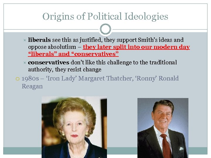 Origins of Political Ideologies liberals see this as justified, they support Smith's ideas and
