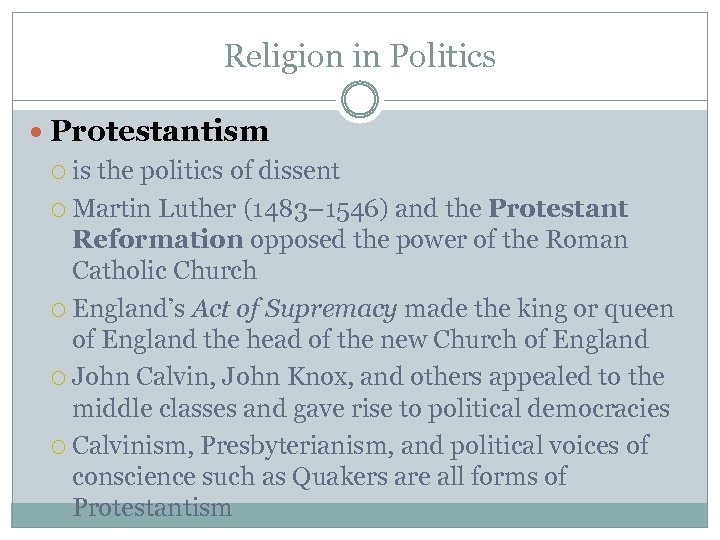 Religion in Politics Protestantism is the politics of dissent Martin Luther (1483– 1546) and