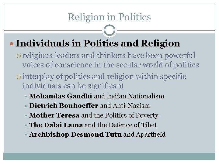 Religion in Politics Individuals in Politics and Religion religious leaders and thinkers have been