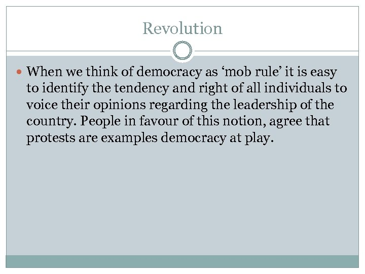 Revolution When we think of democracy as 'mob rule' it is easy to identify