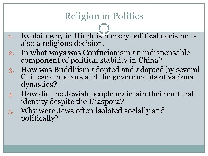 Religion in Politics 1. 2. 3. 4. 5. Explain why in Hinduism every political