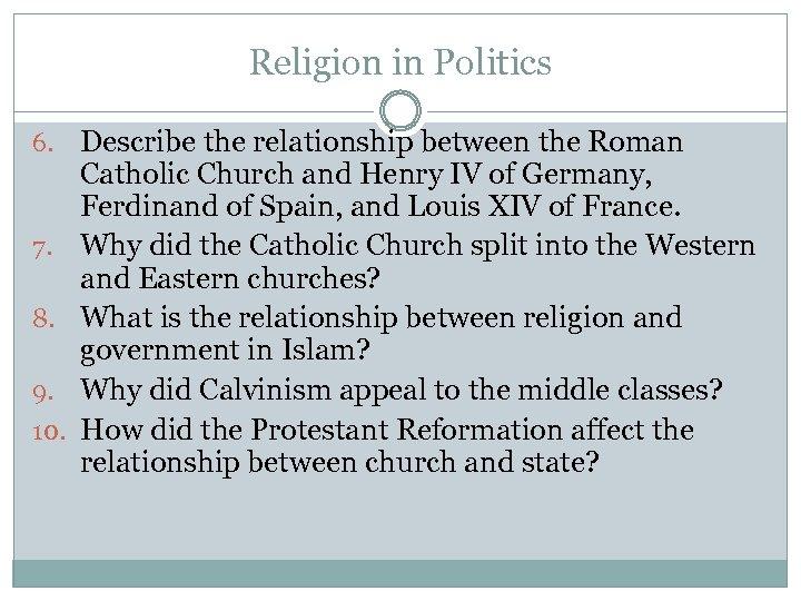 Religion in Politics 6. 7. 8. 9. 10. Describe the relationship between the Roman