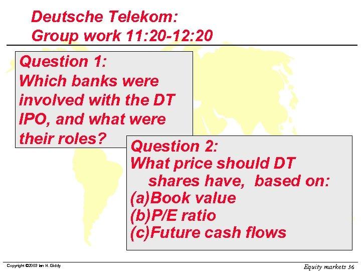 Deutsche Telekom: Group work 11: 20 -12: 20 Question 1: Which banks were involved