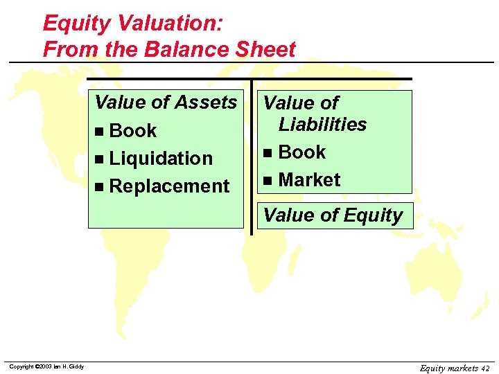 Equity Valuation: From the Balance Sheet Value of Assets n Book n Liquidation n