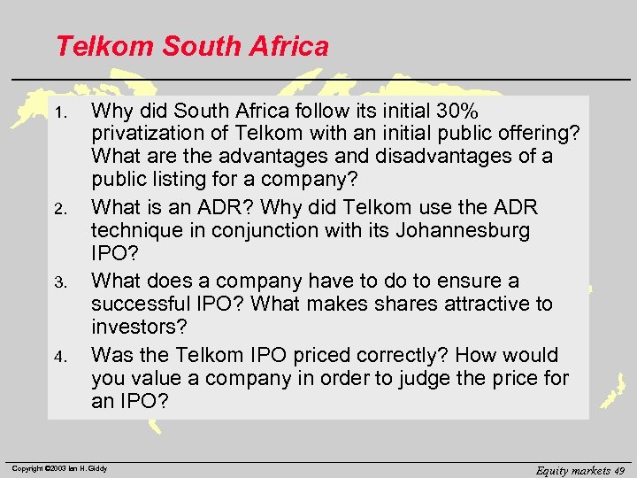 Telkom South Africa 1. 2. 3. 4. Why did South Africa follow its initial