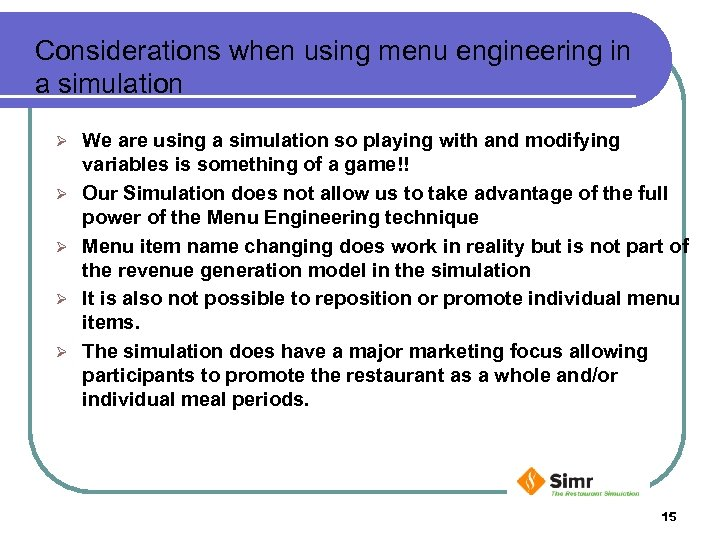 Considerations when using menu engineering in a simulation Ø Ø Ø We are using