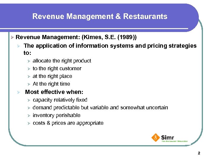 Revenue Management & Restaurants Ø Revenue Ø Management: (Kimes, S. E. (1989)) The application