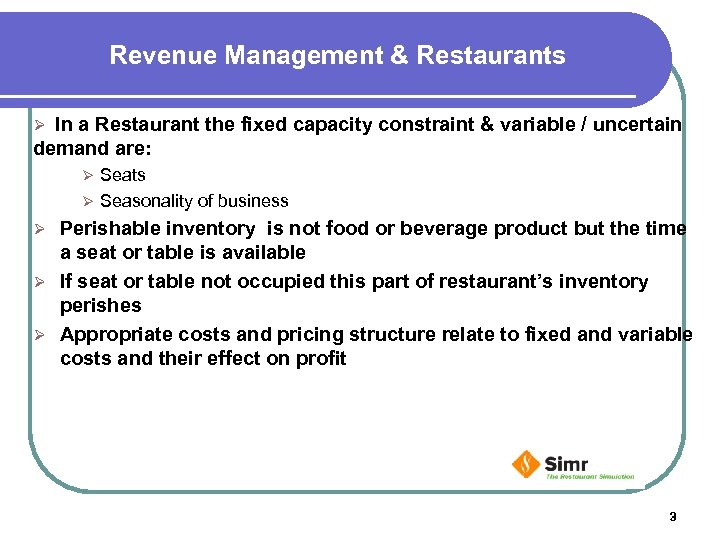 Revenue Management & Restaurants In a Restaurant the fixed capacity constraint & variable /