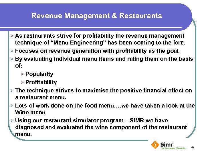 Revenue Management & Restaurants Ø As restaurants strive for profitability the revenue management technique