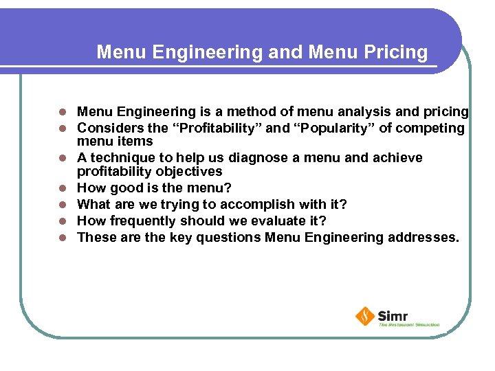 Menu Engineering and Menu Pricing l l l l Menu Engineering is a method