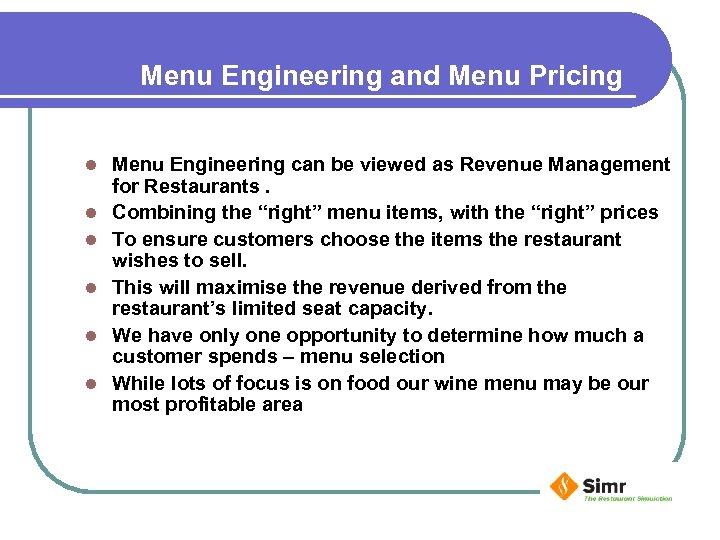 Menu Engineering and Menu Pricing l l l Menu Engineering can be viewed as