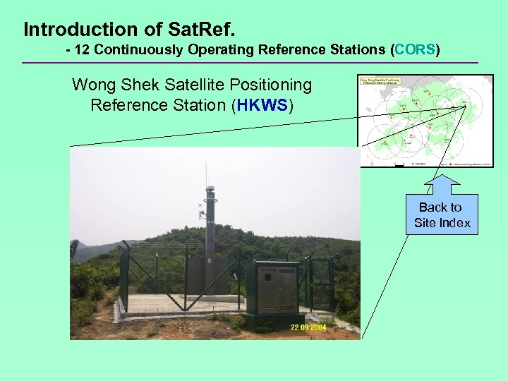 Introduction of Sat. Ref. - 12 Continuously Operating Reference Stations (CORS) Wong Shek Satellite