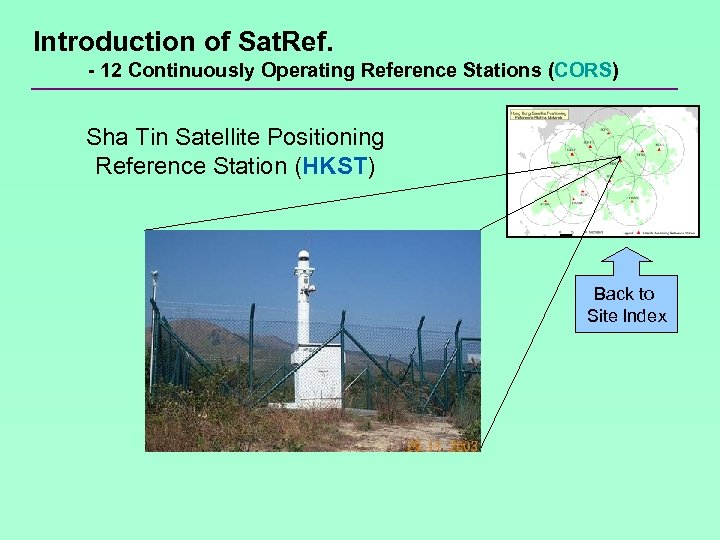 Introduction of Sat. Ref. - 12 Continuously Operating Reference Stations (CORS) Sha Tin Satellite