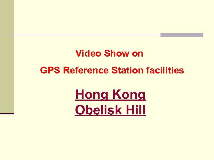 Video Show on GPS Reference Station facilities Hong Kong Obelisk Hill